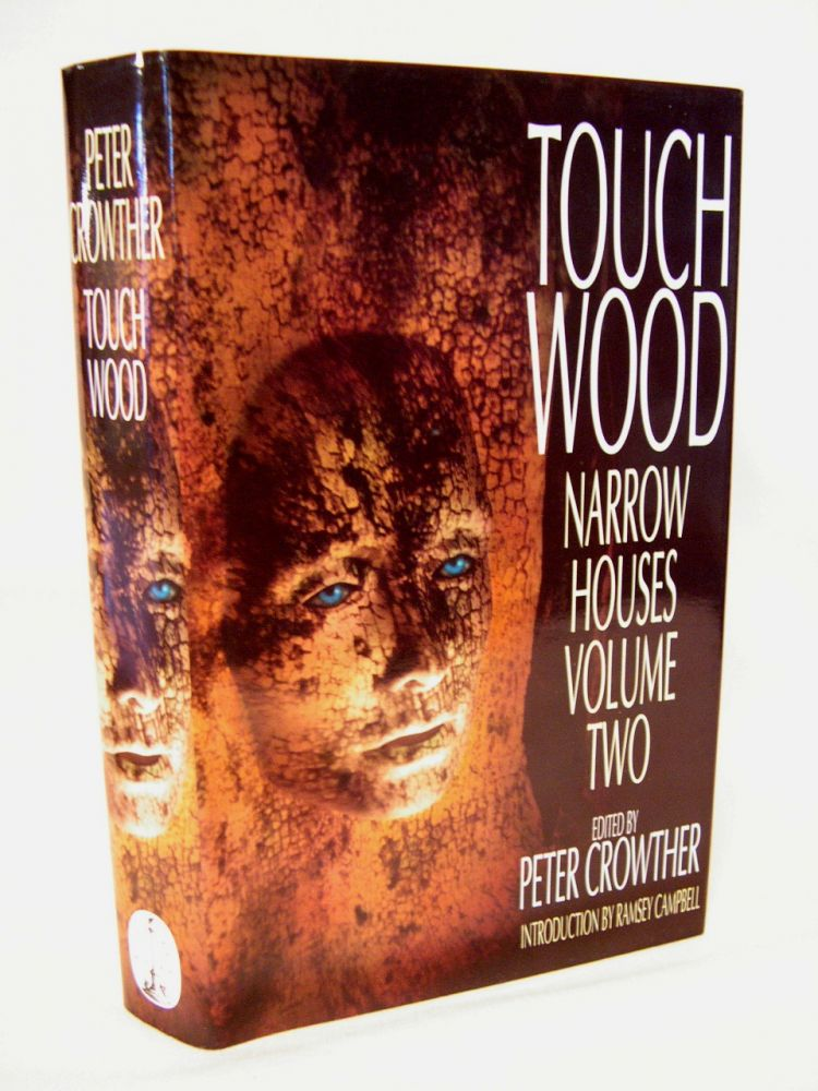TOUCH WOOD; NARROW HOUSES VOLUME 2. Peter Crowther.
