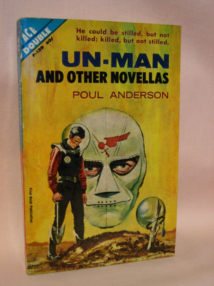 UN-MAN AND OTHER NOVELLAS bound with THE MAKESHIFT ROCKET. Poul Anderson.