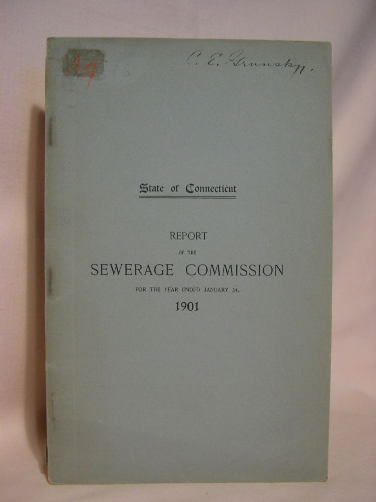 SECOND ANNUAL REPORT OF THE SEWERAGE COMMISSION TO THE GENERAL ASSEMBLY FOR THE YEAR ENDED JANUARY 31, 1901: STATE OF CONNECTICUT PUBLIC DOCUMENT NO. 39