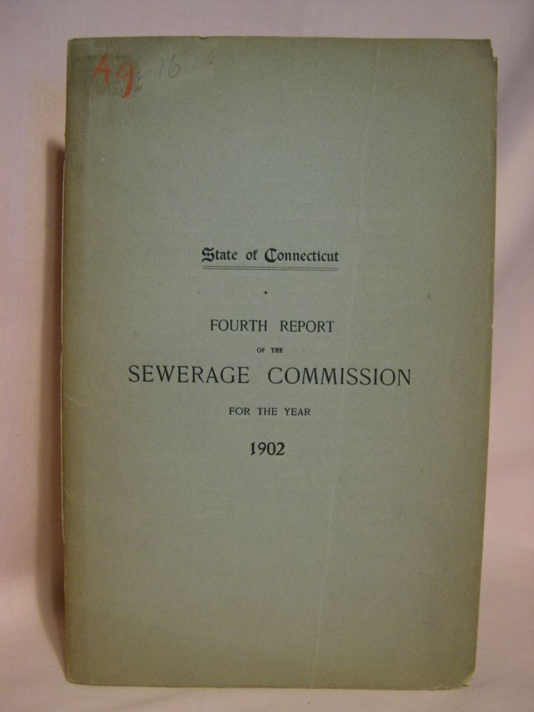 FOURTH ANNUAL REPORT OF THE SEWERAGE COMMISSION TO THE GOVERNOR FOR THE YEAR 1902: STATE OF CONNECTICUT PUBLIC DOCUMENT NO. 39