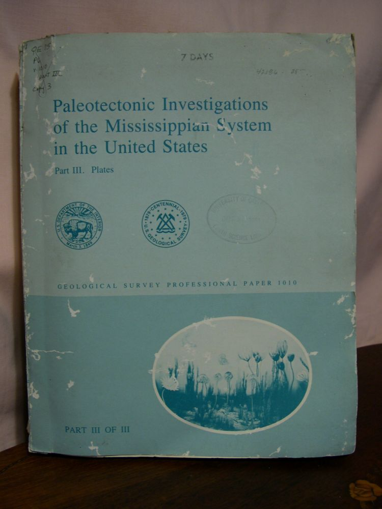 PALEONTECTONIC INVESTIGATIONS OF THE MISSISSIPPIAN SYSTEM IN THE UNITED STATES, PART III, PLATES; GEOLOGICAL SURVEY PROFESSIONAL PAPER 1010