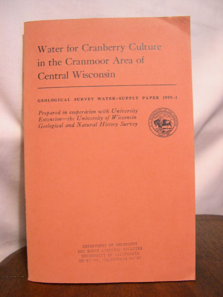 WATER FOR CRANBERRY CULTURE IN THE CRANMOOR AREA OF CENTRAL WISCONSIN; GEOLOGICAL SURVEY WATER-SUPPLY PAPER 1999-I. Louis J. Hamiltion.