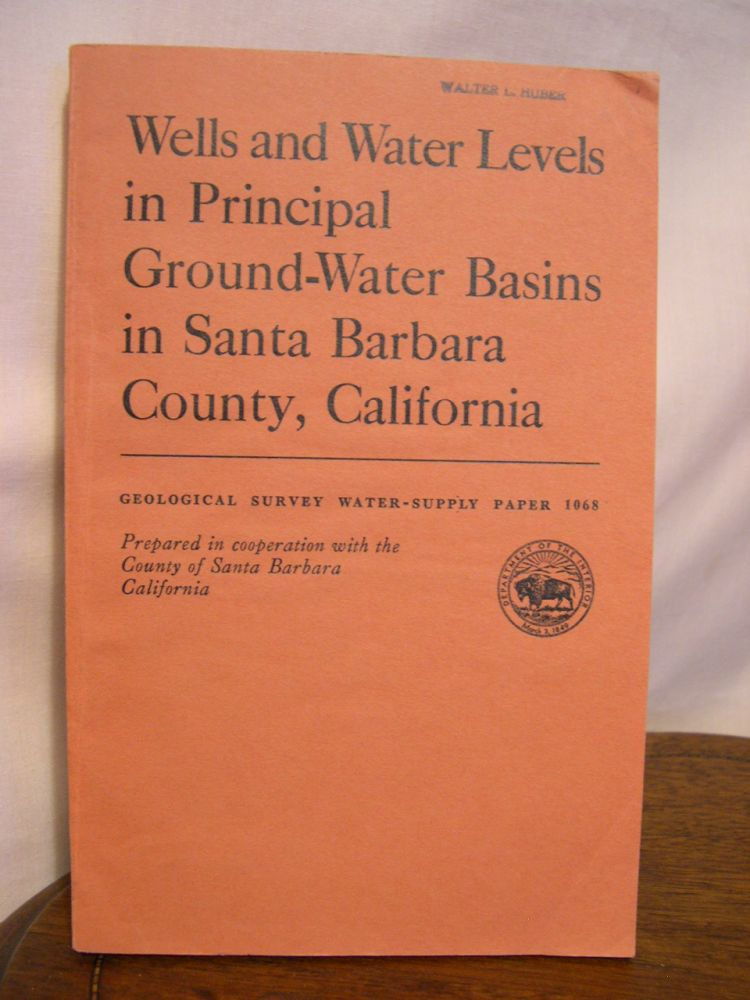 WELLS AND WATER LEVELS IN PRINCIPAL GROUND-WATER BASINS IN SANTA BARBARA COUNTY, CALIFORNIA; GEOLOGICAL SURVEY WATER-SUPPLY PAPER 1068. G. A. La Rocque.
