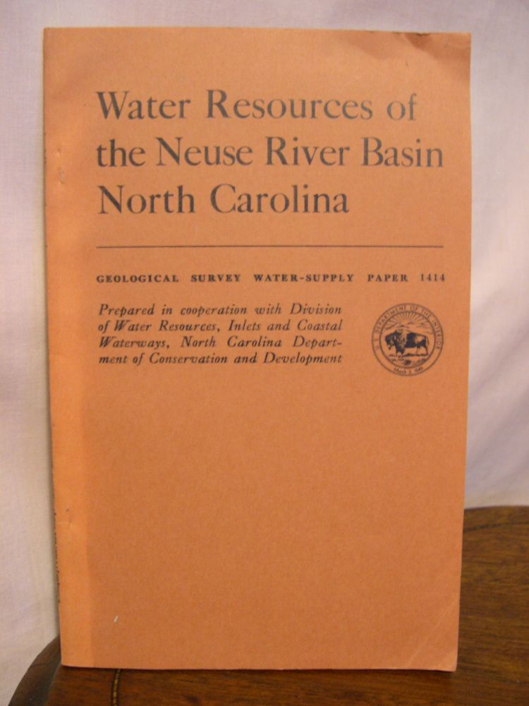 WATER RESOURCES OF THE NEUSE RIVER BASIN, NORTH CAROLINA: GEOLOGICAL SURVEY WATER-SUPPLY PAPER 1414. G. A. Billingsley, R. E. Fish, R G. Schipf.