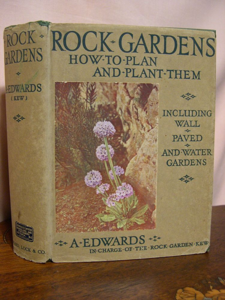 ROCK GARDENS, HOW TO PLAN AND PLANT THEM. A. Edwards.