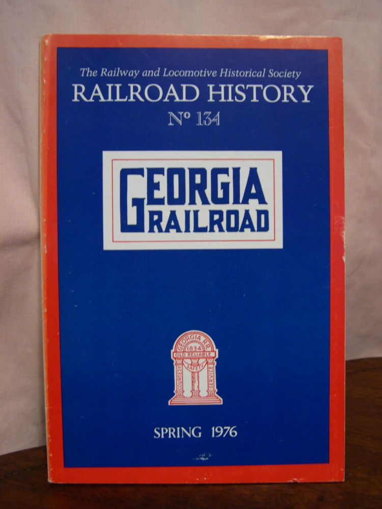 THE RAILWAY AND LOCOMOTIVE HISTORICAL SOCIETY, RAILROAD HISTORY 134, SPRING 1976. John H. White Jr.