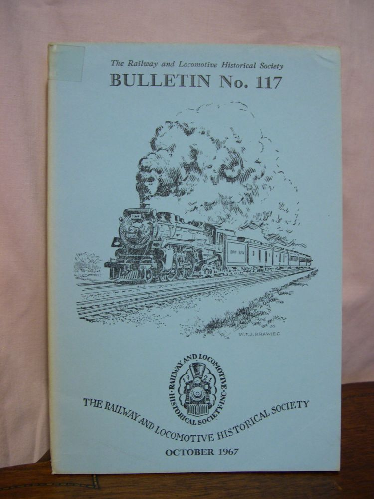 THE RAILWAY AND LOCOMOTIVE HISTORICAL SOCIETY BULLETIN 117, OCTOBER 1967. Charles E. Fisher.