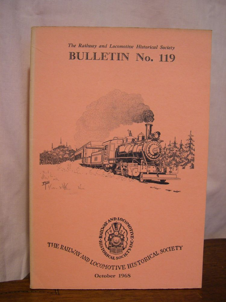 THE RAILWAY AND LOCOMOTIVE HISTORICAL SOCIETY BULLETIN 119, OCTOBER 1968. Charles E. Fisher.