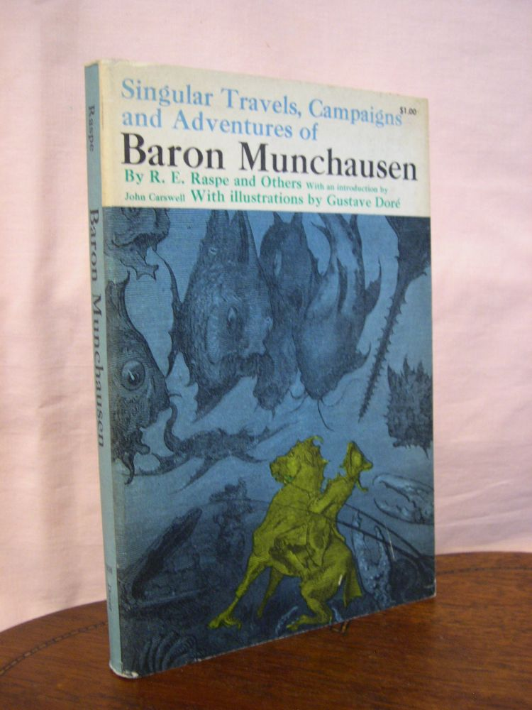 SINGULAR TRAVELS, CAMPAIGNS AND ADVENTURES OF BARON MUNCHAUSEN. R. E. Raspe.