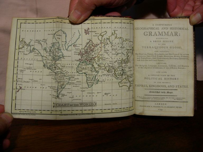 A COMPENDIOUS GEOGRAPHICAL AND HISTORICAL GRAMMAR: EXHIBITING A BRIEF SURVEY OF THE TERRAQUEOUS GLOBE; AND SHEWING THE SITUATION, EXTENT, BOUNDARIES, AND DIVISIONS OF THE VARIOUS COUNTRIES; THEIR CHIEF TOWNS, MOUNTAINS, RIVERS, CLIMATES, AND PRODUCTIONS;