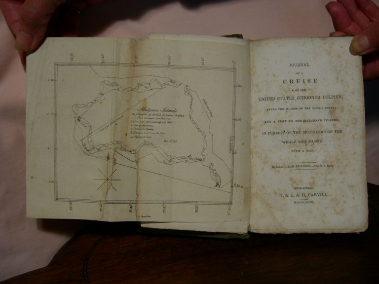 JOURNAL OF A CRUISE OF THE UNITED STATES SCHOONER DOLPHIN, AMONG THE ISLANDS OF THE PACIFIC OCEAN; AND A VISIT TO THE MULGRAVE ISLANDS, IN PURSUIT OF THE MUTINEERS OF THE WHALE SHIP GLOBE, WITH A MAP. Hiram Paulding.