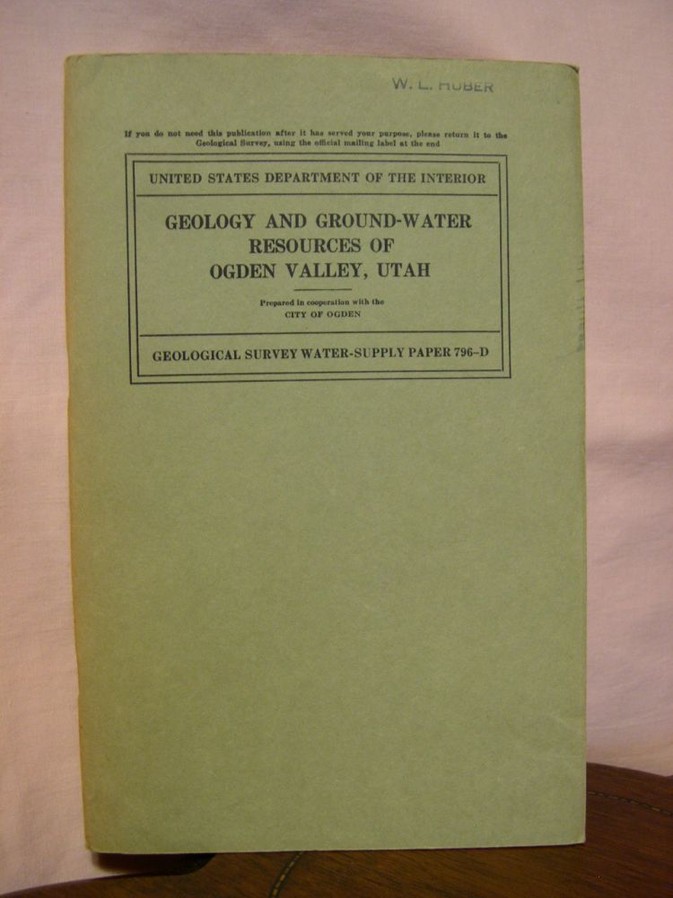 GEOLOGY AND GROUND-WATER RESOURCES OF OGDEN VALLEY, UTAH; GEOLOGICAL SURVEY WATER-SUPPLY PAPER 796-D. R. M. Leggette, G H. Taylor.