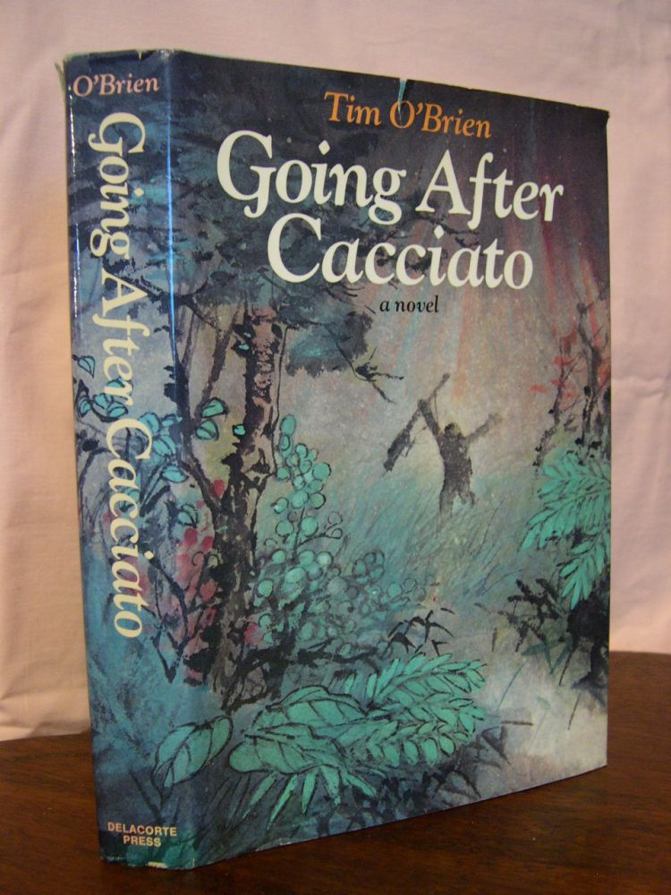 GOING AFTER CACCIATO. Tim O'Brien.