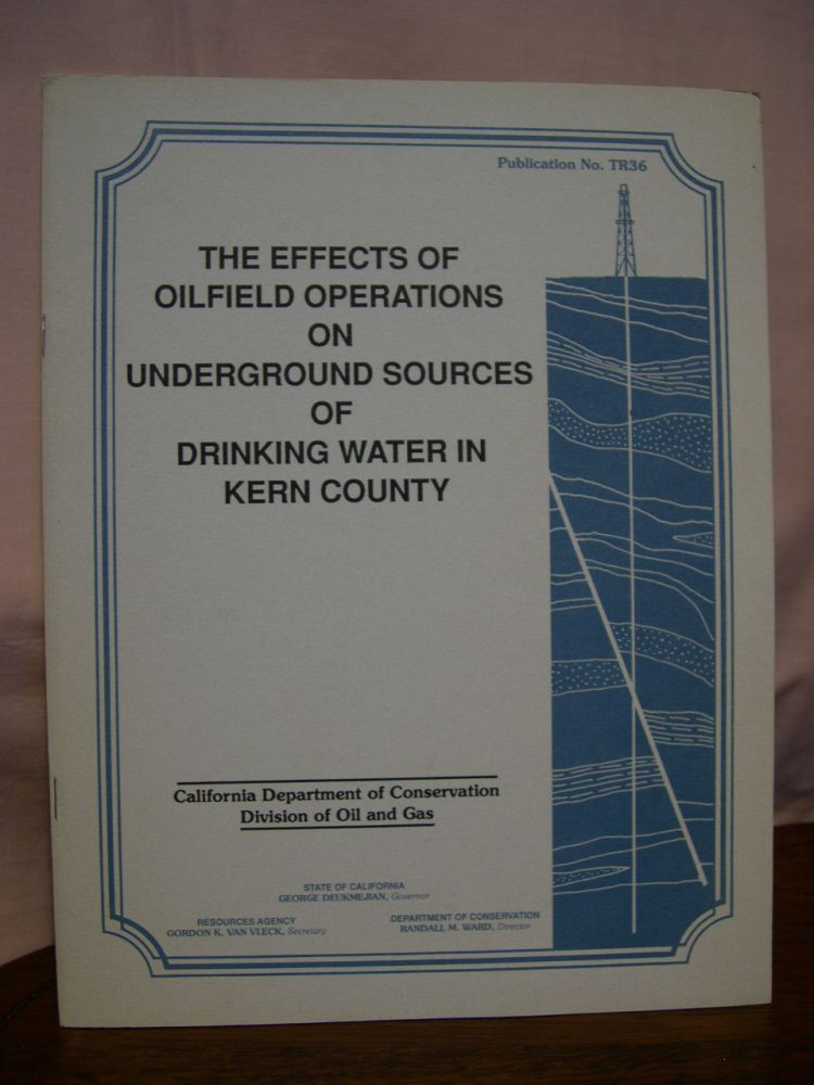 THE EFFECTS OF OILFIELD OPERATIONS ON UNDERGROUND SOURCES OF DRINKING WATER IN KERN COUNTY; PUBLICATION NO. TR36. David C. Mitchell.