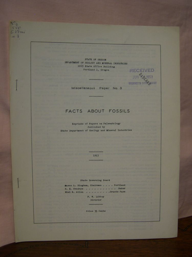 FACTS BOUT FOSSILS; REPRINTS OF PAPERS ON PALEONTOLOGY PUBLISHED BY STATE DEPARTMENT OF GEOLOGY AND MINERAL INDUSTRIES; MISCELLANEOUS PAPER NO. 3