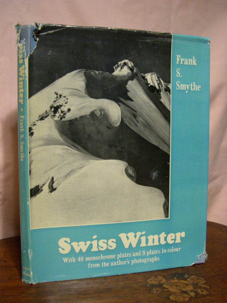 SWISS WINTER, WITH FORTY-EIGHT MONOCHROME PLATES AND EIGHT PLATES IN COLOUR FRONM PHOTOGRAPHS BY THE AUTHOR. Frank S. Smythe.
