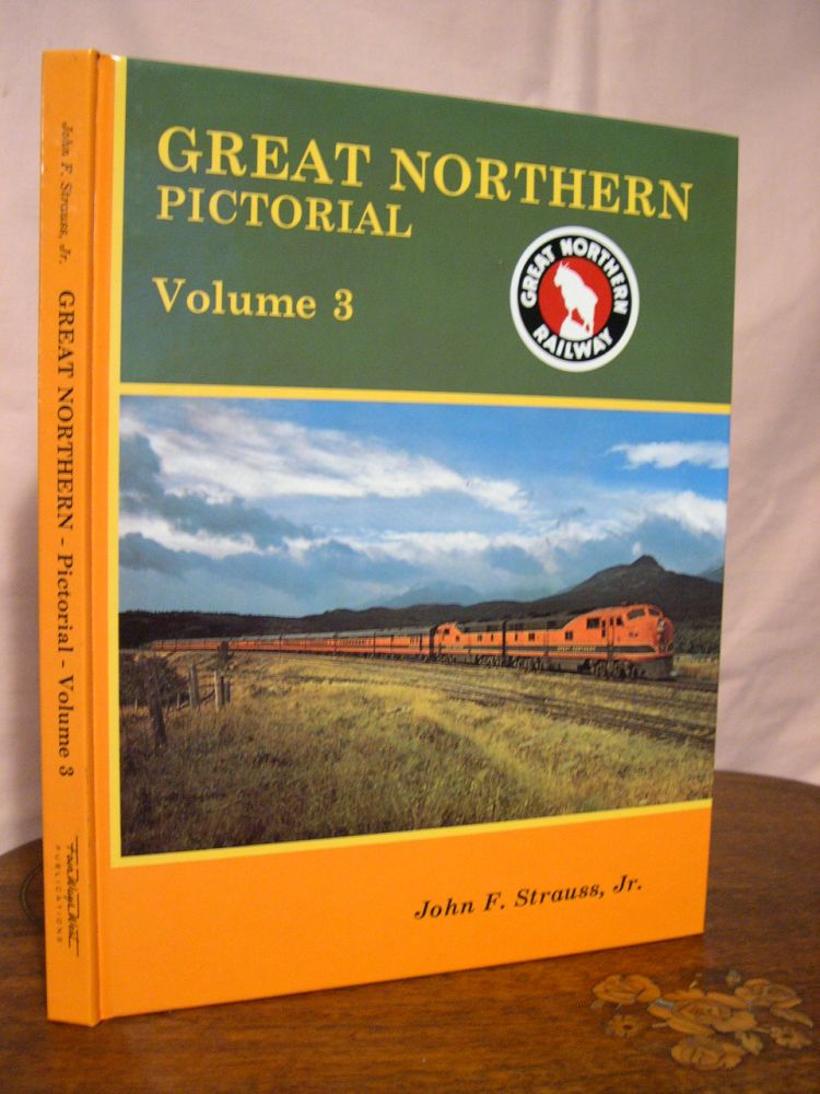 GREAT NORTHERN PICTORIAL, VOLUME 3: ROCKY'S CLEAN WINDOW TRAINS. John F. Strauss, Jr.