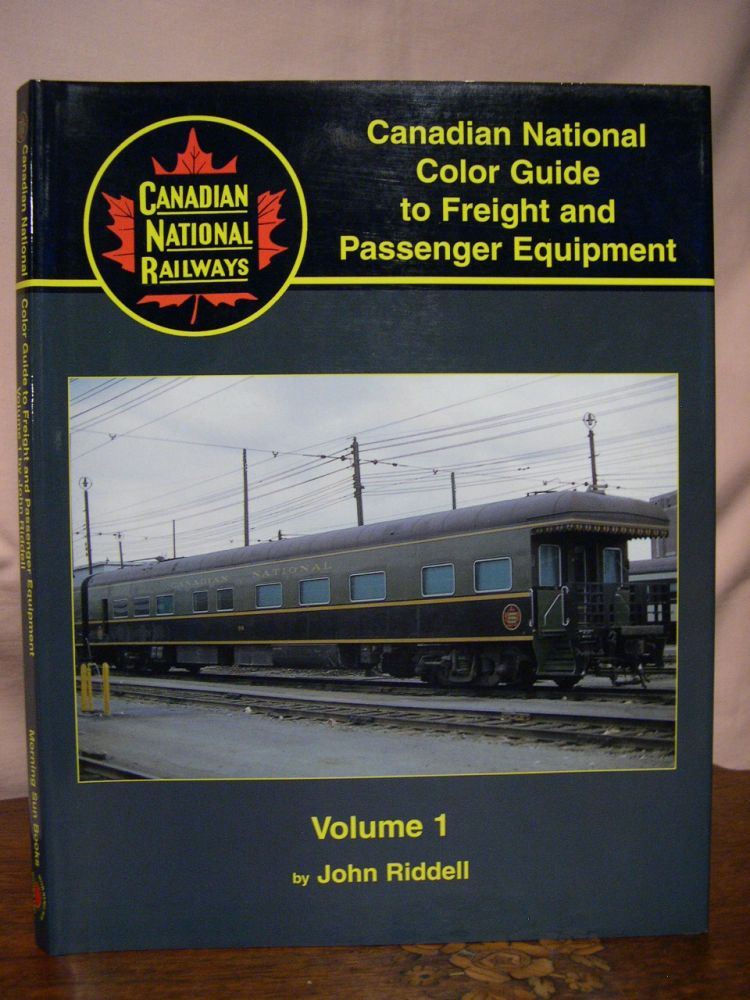 CANADIAN NATIONAL COLOR GUIDE TO FREIGHT AND PASSENGER EQUIPMENT, VOLUME 1. John Riddell.