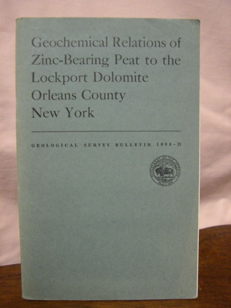 GEOCHEMICAL RELATIONS OF ZINC-BEARING PEAT TO THE LOCKPORT DOLOMITE, ORLEANS COUNTY, NEW YORK; GEOLOGICAL SURVEY BULLETIN 1000-D. Helen L. Cannon.
