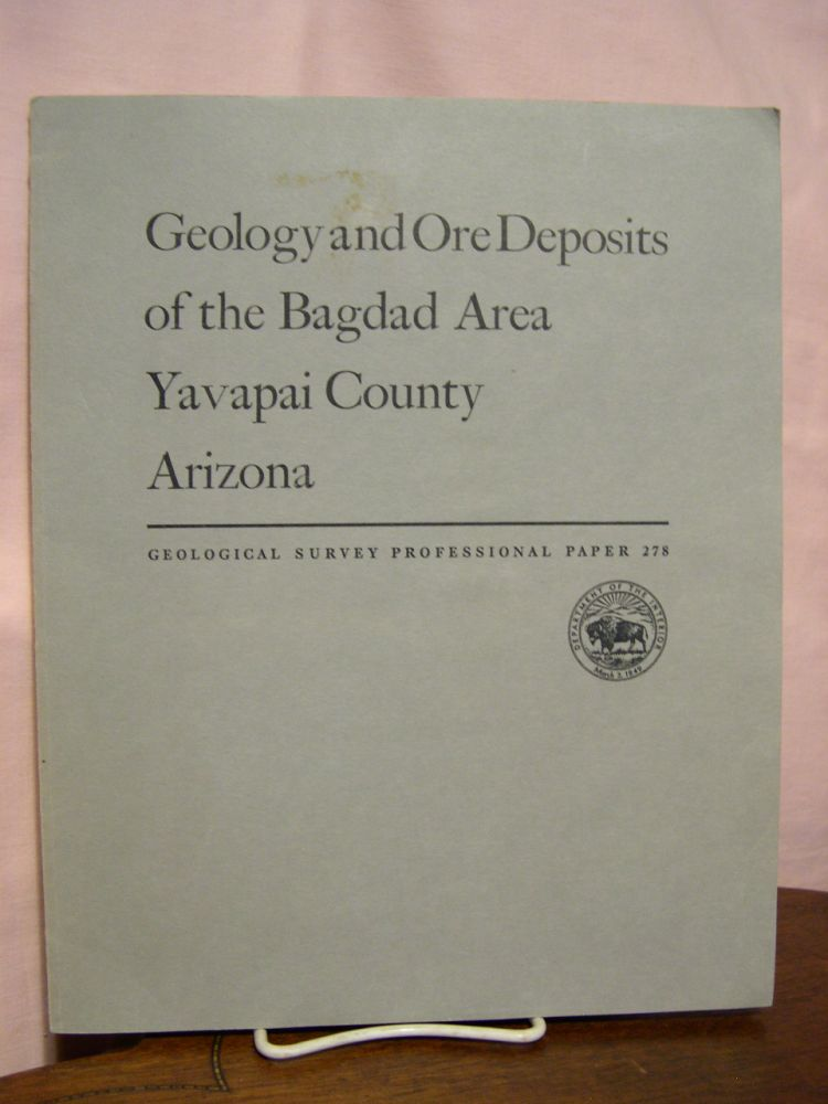 GEOLOGY AND ORE DEPOSITS OF THE BAGDAD AREA, YAVAPAI COUNTY, ARIZONA: PROFESSIONAL PAPER 278. C. A. Anderson, J. D. Strobell, E. A. Scholz.