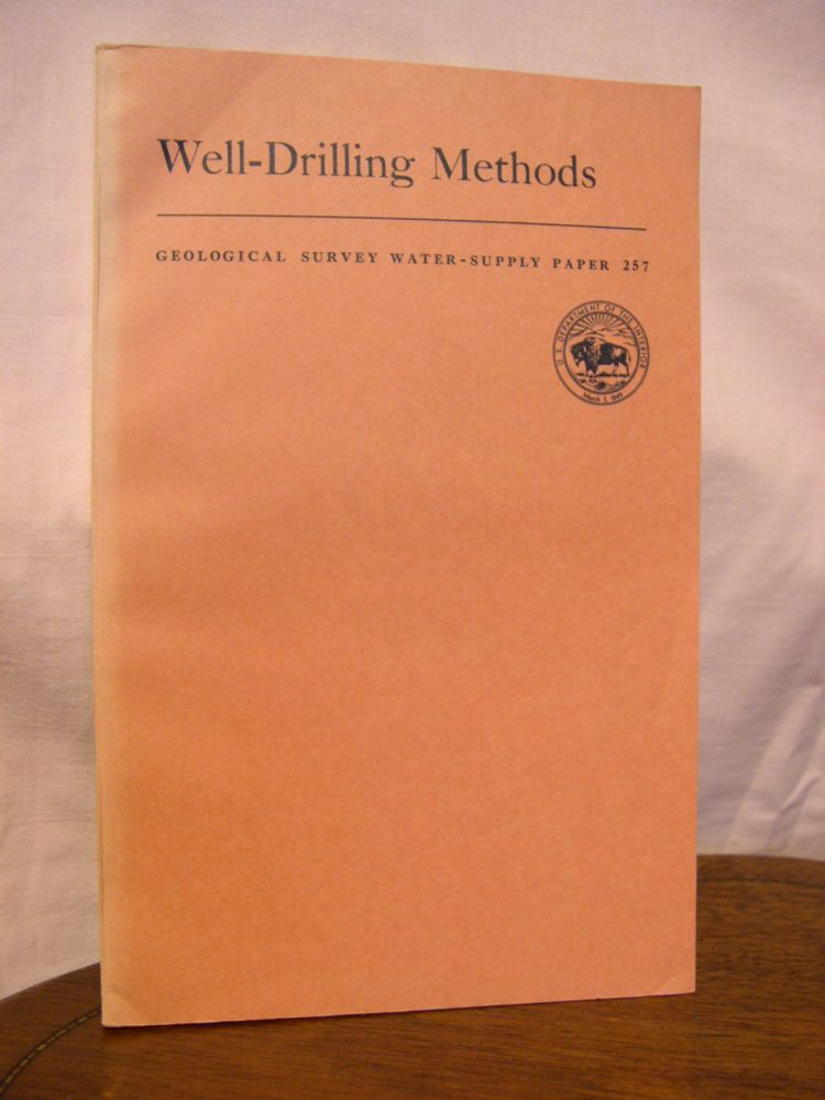 WELL DRILLING METHODS; WATER-SUPPLY PAPER 257. Isaiah Bowman.