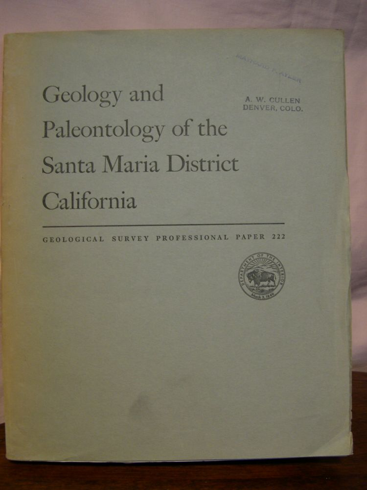 GEOLOGY AND PALEONTOLOGY OF THE SANTA MARIA DISTRICT, CALIFORNIA; INCLUDING A SUMMARY OF THE GEOLOGIC FEATURES OF PRODUCING AND POTENTIAL OIL FIELDS: PROFESSIONAL PAPER 222. W. P. Woodring, M N. Bramlette.
