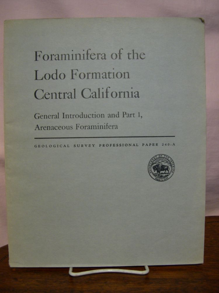FORAMINIFERA OF THE LODO FORMATION, CENTRAL CALIFORNIA: PROFESSIONAL PAPER 240-A. M. C. Israelsky.