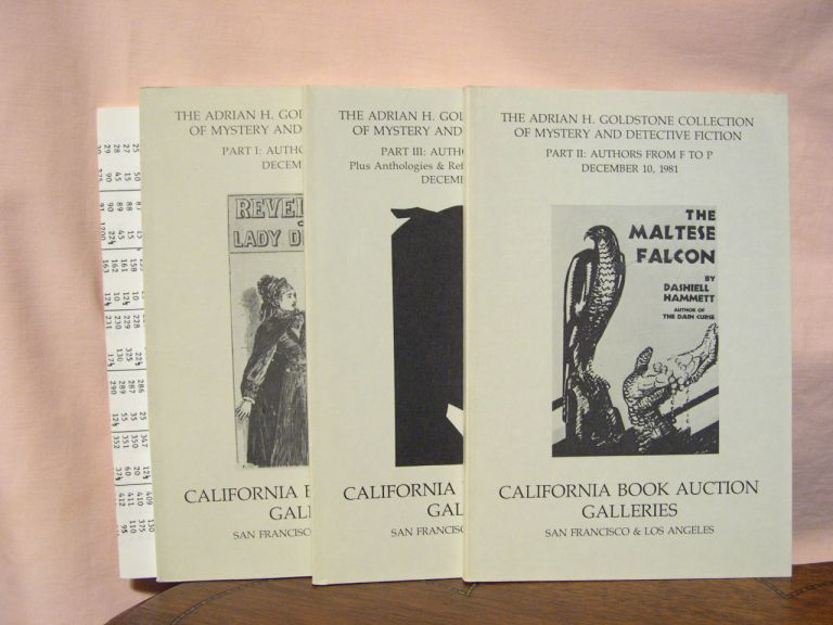 THE ADRIAN H. GOLDSTONE COLLECTION OF MYSTERY AND DETECTIVE FICTION; PARTS I, II, & III, COMPLETE