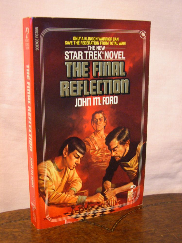 THE FINAL REFLECTION; A STAR TREK NOVEL. John M. Ford.
