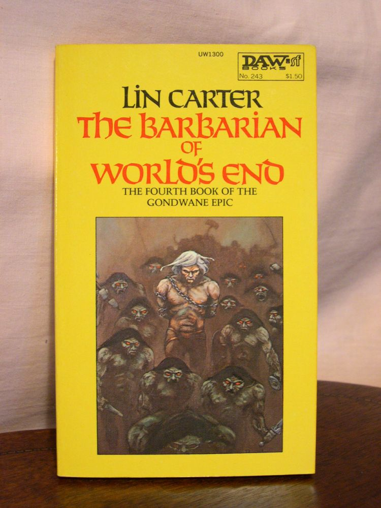 THE BARBARIAN OF WORLD'S END. Lin Carter.