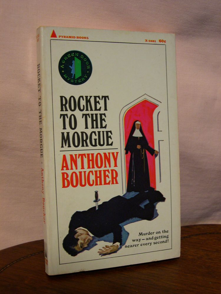 ROCKET TO THE MORGUE. Anthony Boucher.