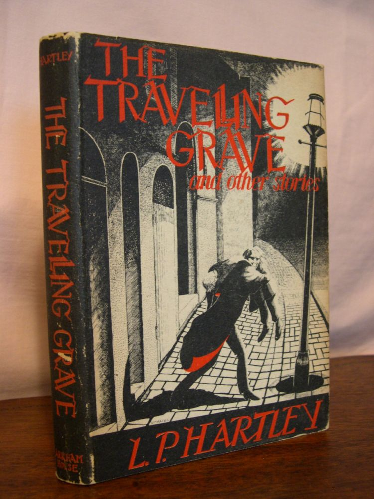 THE TRAVELLING GRAVE AND OTHER STORIES. L. P. Hartley.