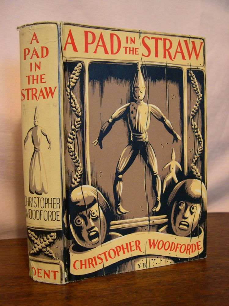A PAD IN THE STRAW. Christopher Woodforde.