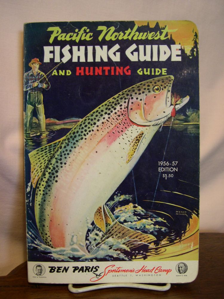 PACIFIC NORTHWEST FISHING GUIDE AND HUNTING GUIDE, 1956-57 EDITION. Gordon S. Frear.