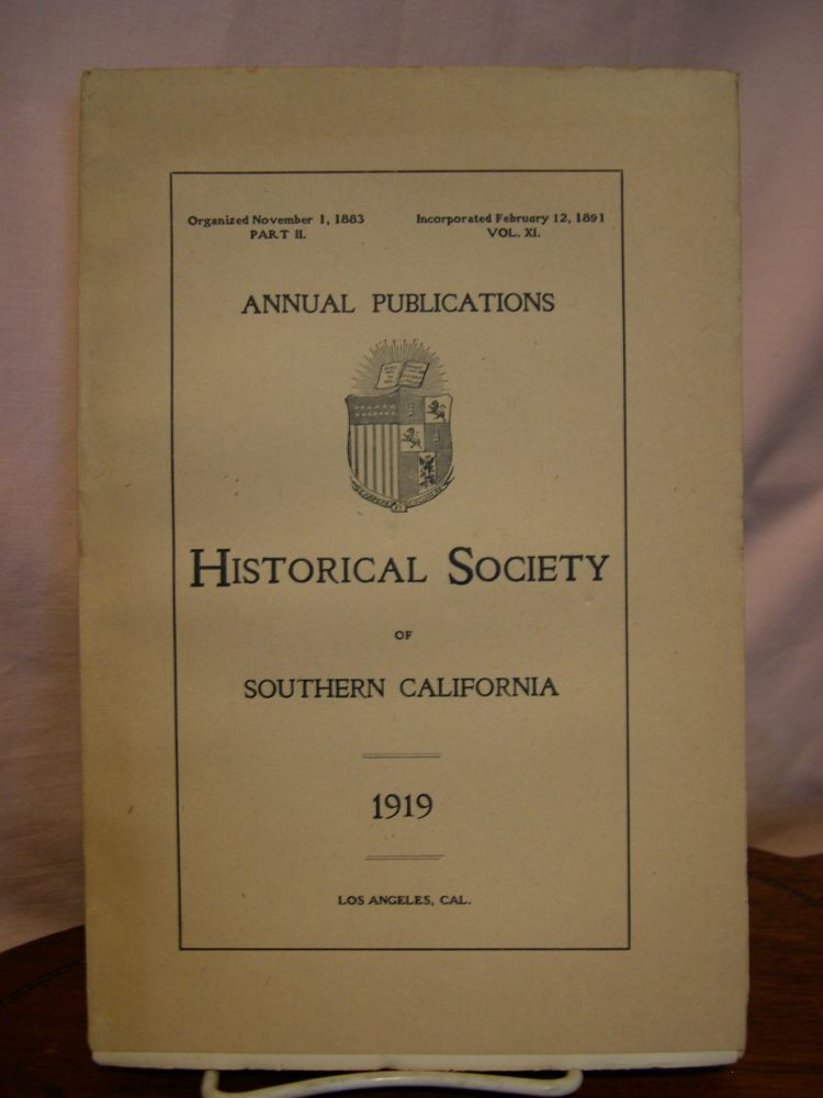 ANNUAL PUBLICATIONS, HISTORICAL SOCIETY OF SOUTHERN CALIFORNIA, 1919, VOLUME XI, PART II