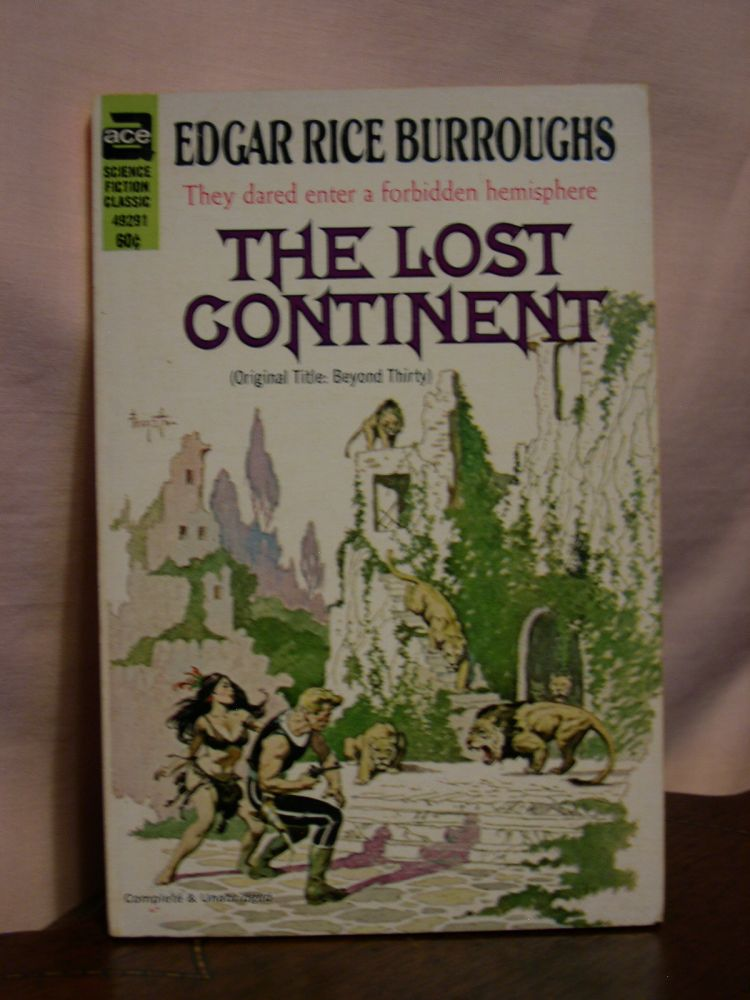 THE LOST CONTINENT [BEYOND THIRTY]. Edgar Rice Burroughs.