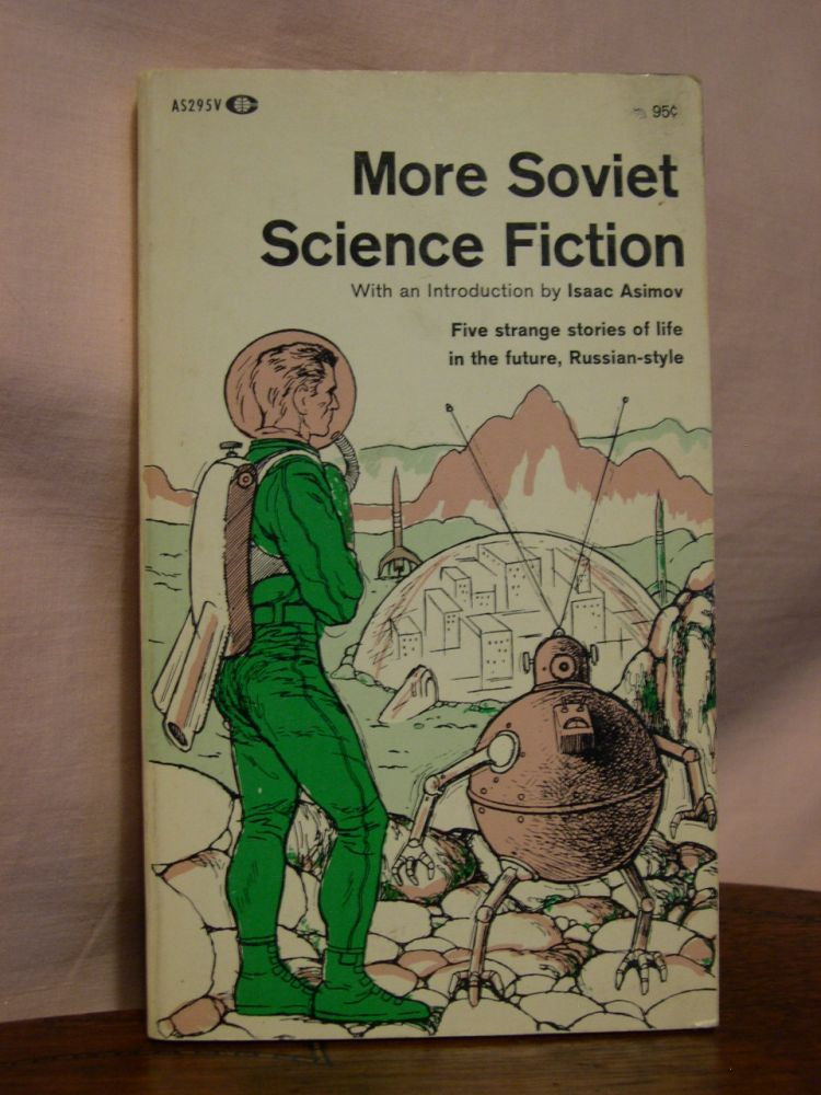MORE SOVIET SCIENCE FICTION. Isaac Asimov.