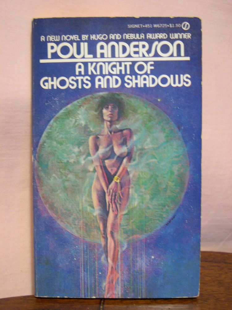 A KNIGHT OF GHOSTS AND SHADOWS. Poul Anderson.