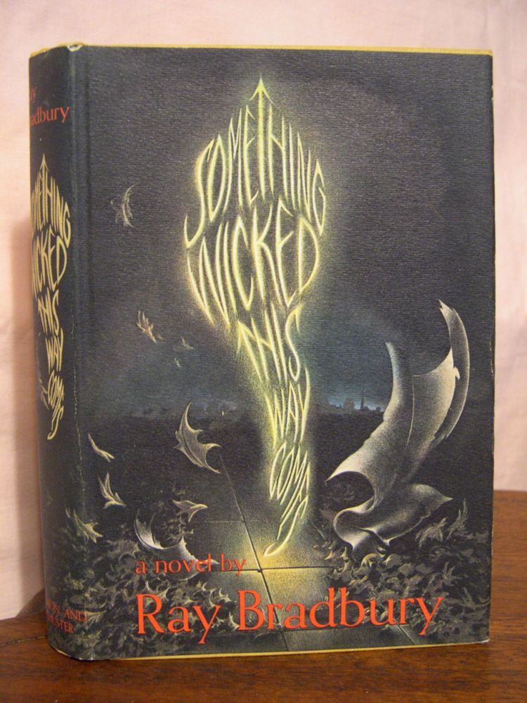 SOMETHING WICKED THIS WAY COMES. Bradbury.