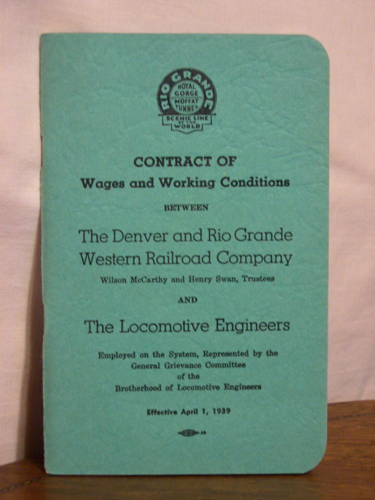 CONTRACT OF WAGES AND WORKING CONDITIONS BETWEEN THE DENVER AND RIO GRANDE WESTERN RAILROAD COMPANY AND THE LOCOMOTIVE ENGINEERS EMPLOYED ON THE SYSTEM, REPRESENTED BY THE GENERAL GRIEVANCE COMMITTE OF THE BROTHERHOOD OF LOCOMOTIVE ENGINEERS. 1939