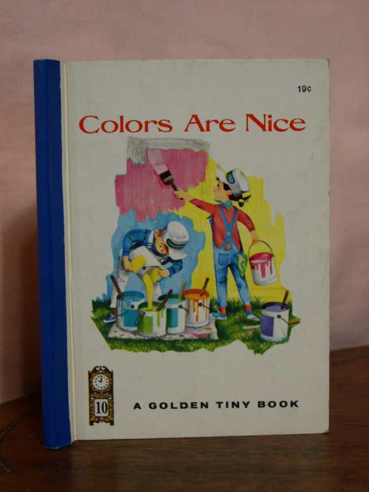 COLORS ARE NICE: A Golden Tiny Book. Adelaide Holl.