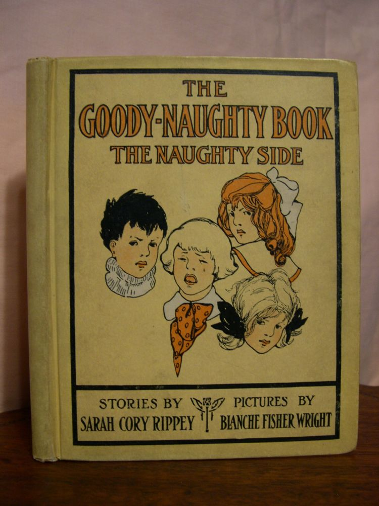 THE GOOD-NAUGHTY BOOK. Sarah Cory Rippey.