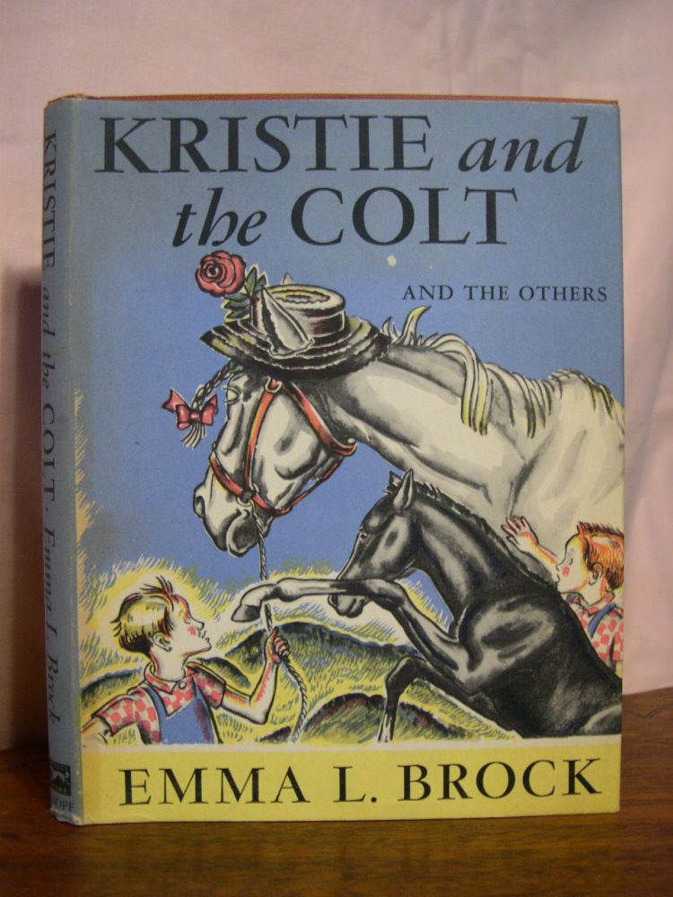KRISTIE AND THE COLT AND THE OTHERS. Emma L. Brock.