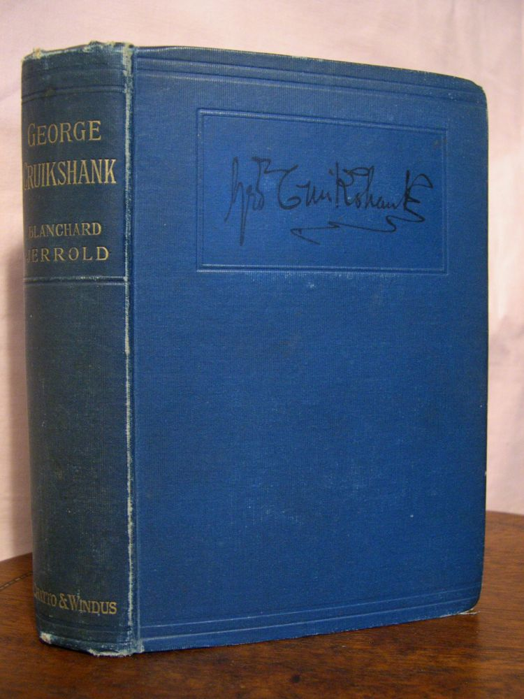 THE LIFE OF GEORGE CRUIKSHANK IN TWO EPOCHS:A NEW EDITION. Blanchard Jarrold.