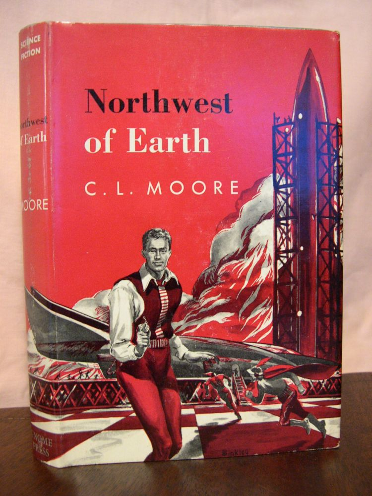 NORTHWEST OF EARTH. C. L. Moore.