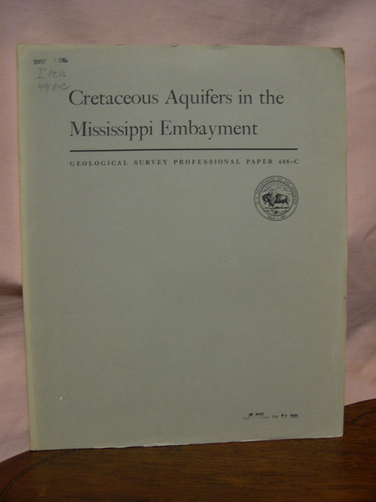 CRETACEOUS AQUIFERS IN THE MISSISSIPPI EMBAYMENT, with discussions of QUALITY OF THE WATER; WATER RESOURCES OF THE MISSISSIPPI EMBAYMENT: PROFESSIONAL PAPER 448-C. E. H. Boswell, L. M. MacCary, G. K. Moore, H G. Jeffery.