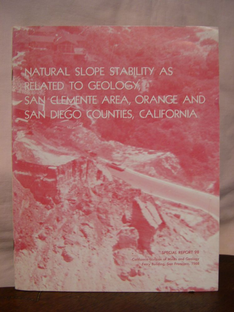NATURAL SLOPE STABILITY AS RELATED TO GEOLOGY, SAN CLEMENTE AREA, ORANGE AND SAN DIEGO COUNTIES, CALIFORNIA: SPECIAL REPORT 98. Robert P. Blanc, George B. Cleveland.