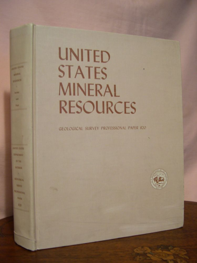 UNITED STATES MINERAL RESOURCES; GEOLOGICAL SURVEY PROFESSIONAL PAPER 820. Donald A. Brobst, Walden P. Pratt.
