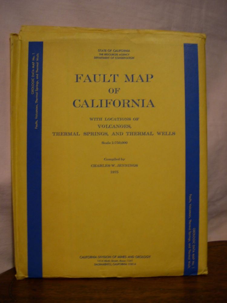 FAULT MAP OF CALIFORNIA WITH LOCATIONS OF VOLCANOES, THERMAL SPRINGS, AND THERMAL WELLS, SCALE 1:750,000: GEOLOGIC DATA MAP NO. 1. Charles W. Jennings.
