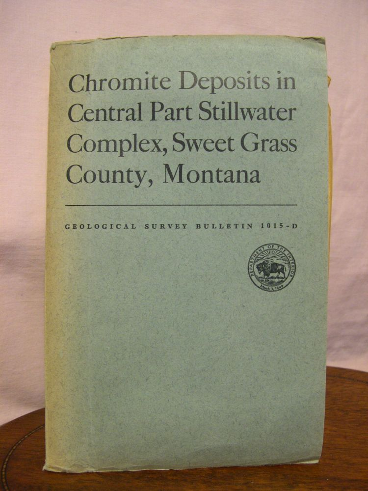 CHROMITE DEPOSITS IN CENTRAL PART STILLWATER COMPLEX, SWEETGRASS COUNTY, MONTANA: GEOLOGICAL SURVEY BULLETIN 1015-D. A. L. Howland.